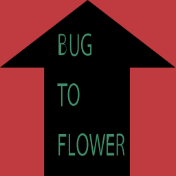 BUG TO FLOWER